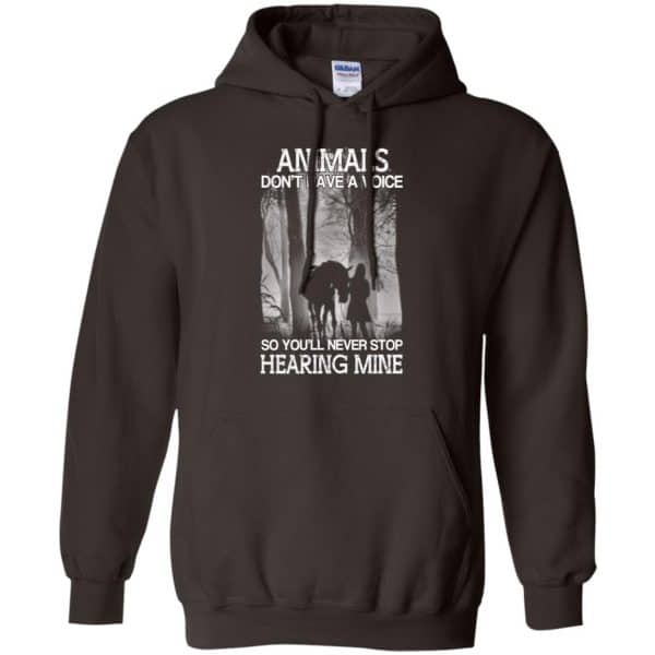 Animals Don't Have A Voice So You'll Never Stop Hearing Mine T-Shirts, Hoodie, Tank Apparel 9