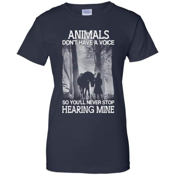 Animals Don't Have A Voice So You'll Never Stop Hearing Mine T-Shirts, Hoodie, Tank Apparel 13