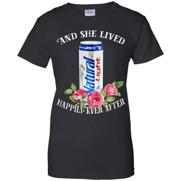 I Love Natural Light – And She Lived Happily Ever After T-Shirts, Hoodie, Tank Apparel 11
