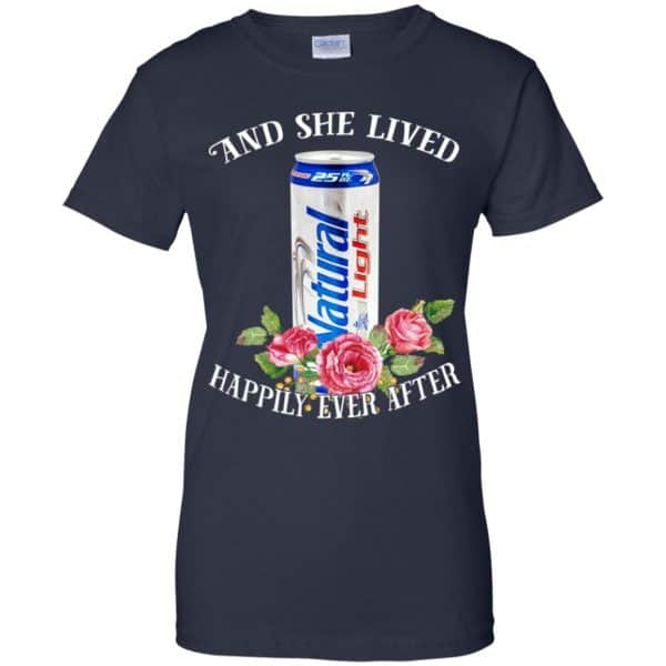 I Love Natural Light – And She Lived Happily Ever After T-Shirts, Hoodie, Tank Apparel 13