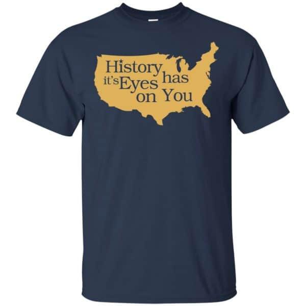 Hamilton: History Has Its Eyes On You Hamilton T-Shirts, Hoodie, Tank Apparel 6