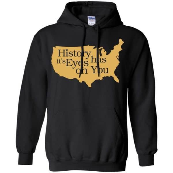 Hamilton: History Has Its Eyes On You Hamilton T-Shirts, Hoodie, Tank Apparel 7