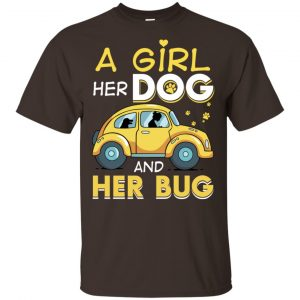 A Girl Her Dog And Her Bug T-Shirts, Hoodie, Tank Apparel 2