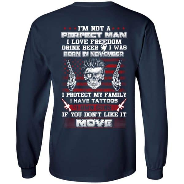 I'm Not A Perfect Man I Love Freedom Drink Beer I Was Born In November T-Shirts, Hoodie, Tank Apparel 8