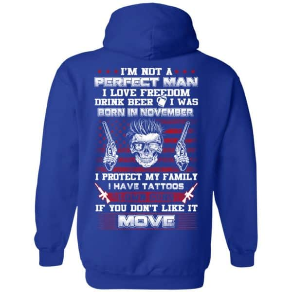 I'm Not A Perfect Man I Love Freedom Drink Beer I Was Born In November T-Shirts, Hoodie, Tank Apparel 14