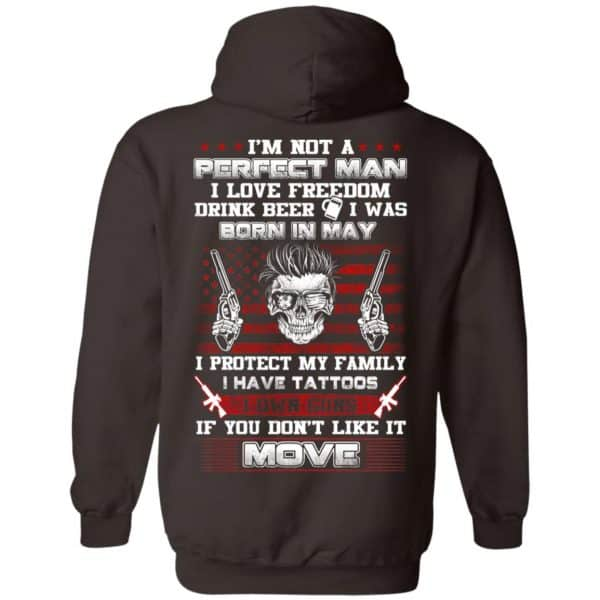 I'm Not A Perfect Man I Love Freedom Drink Beer I Was Born In May T-Shirts, Hoodie, Tank Apparel 13