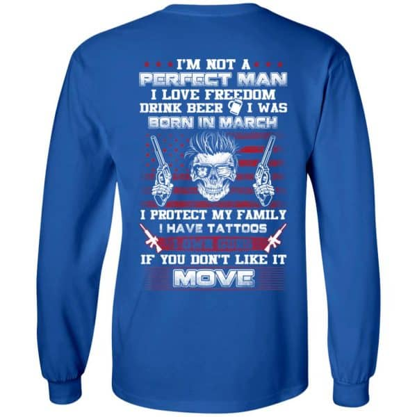 I'm Not A Perfect Man I Love Freedom Drink Beer I Was Born In March T-Shirts, Hoodie, Tank Apparel 10