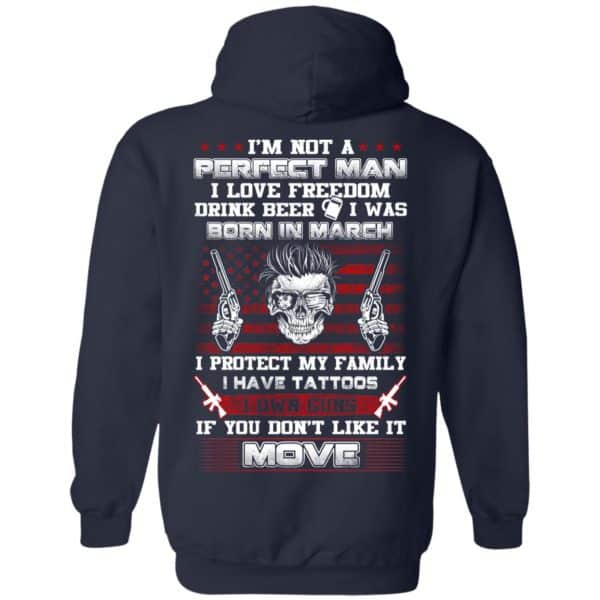 I'm Not A Perfect Man I Love Freedom Drink Beer I Was Born In March T-Shirts, Hoodie, Tank Apparel 12