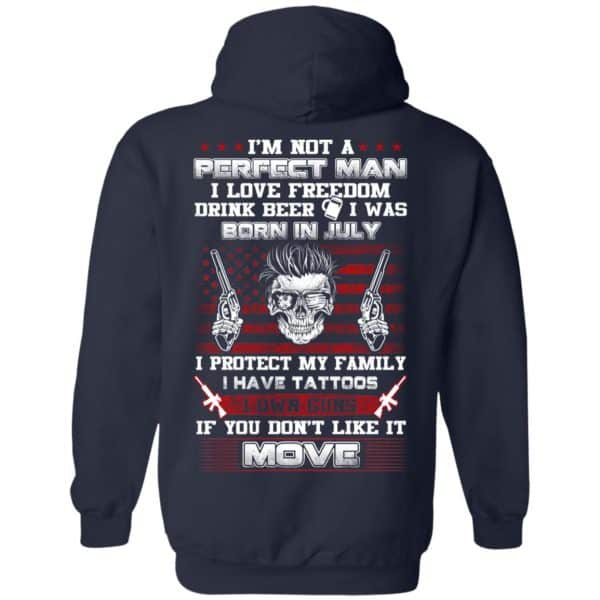 I'm Not A Perfect Man I Love Freedom Drink Beer I Was Born In July T-Shirts, Hoodie, Tank Apparel 12