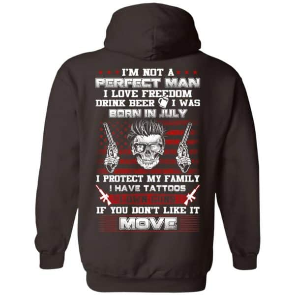 I'm Not A Perfect Man I Love Freedom Drink Beer I Was Born In July T-Shirts, Hoodie, Tank Apparel 13