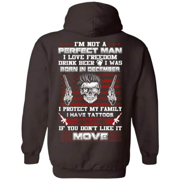 I'm Not A Perfect Man I Love Freedom Drink Beer I Was Born In December T-Shirts, Hoodie, Tank Apparel 13