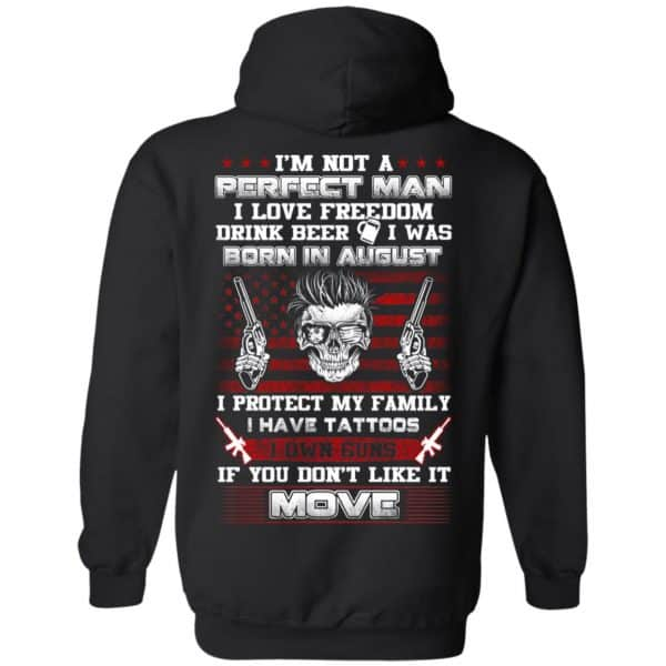 I'm Not A Perfect Man I Love Freedom Drink Beer I Was Born In August T-Shirts, Hoodie, Tank Apparel 11