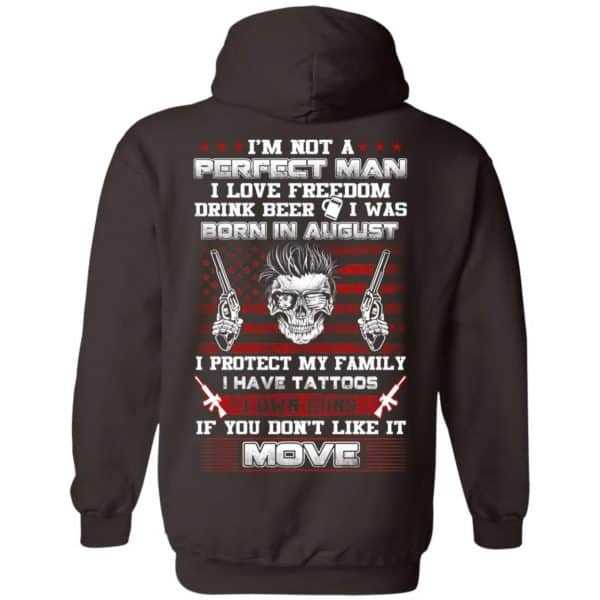 I'm Not A Perfect Man I Love Freedom Drink Beer I Was Born In August T-Shirts, Hoodie, Tank Apparel 13