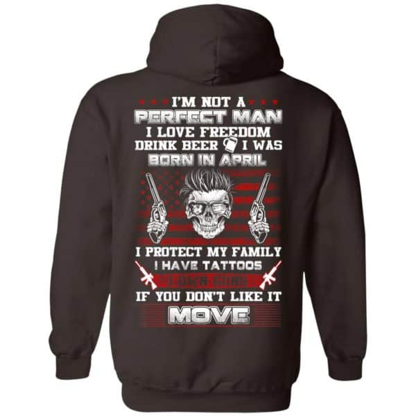 I'm Not A Perfect Man I Love Freedom Drink Beer I Was Born In April T-Shirts, Hoodie, Tank Apparel 13