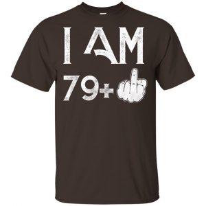 I Am 79+ 80th Birthday Funny T-Shirts, Hoodie, Tank Apparel 2
