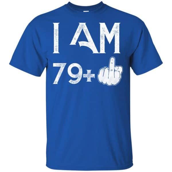 I Am 79+ 80th Birthday Funny T-Shirts, Hoodie, Tank Apparel 5