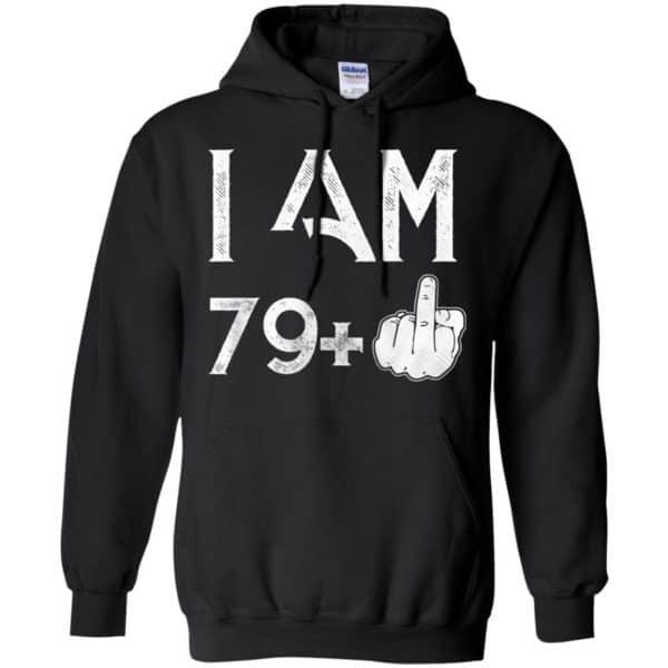 I Am 79+ 80th Birthday Funny T-Shirts, Hoodie, Tank Apparel 7