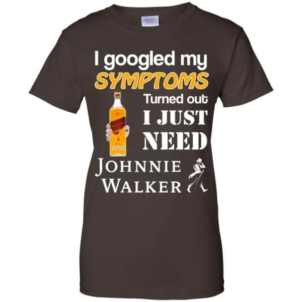 I Googled My Symptoms Turned Out I Just Need Johnnie Walker T-Shirts & Hoodies Apparel 12