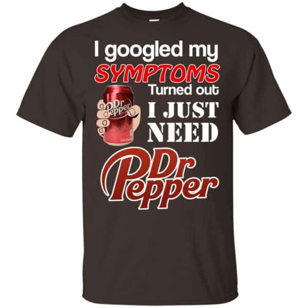I Googled My Symptoms Turned Out I Just Need Dr Pepper Shirts, Hoodie, Tank Apparel 4