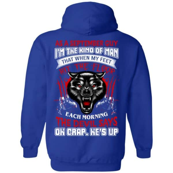 As A September Guy I'm The Kind Of Man That When My Feet Hit The Floor T-Shirts, Hoodie, Tank Apparel