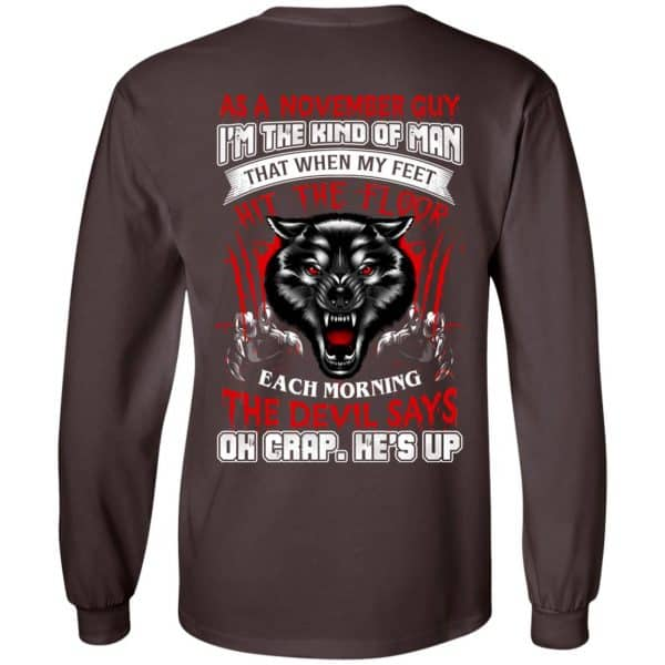 As A November Guy I'm The Kind Of Man That When My Feet Hit The Floor T-Shirts, Hoodie, Tank Apparel 9