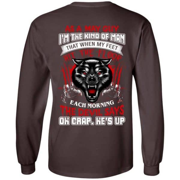 As A May Guy I'm The Kind Of Man That When My Feet Hit The Floor T-Shirts, Hoodie, Tank Apparel 9