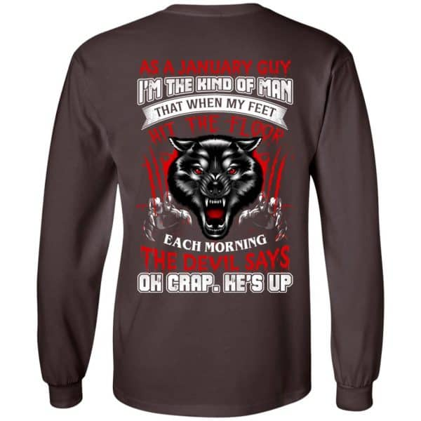 As A January Guy I'm The Kind Of Man That When My Feet Hit The Floor T-Shirts, Hoodie, Tank Apparel 9