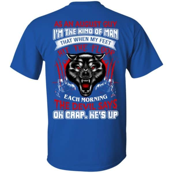 As An August Guy I'm The Kind Of Man That When My Feet Hit The Floor T-Shirts, Hoodie, Tank Apparel 4