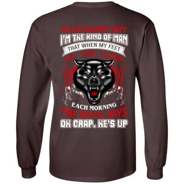 As An August Guy I'm The Kind Of Man That When My Feet Hit The Floor T-Shirts, Hoodie, Tank Apparel 9