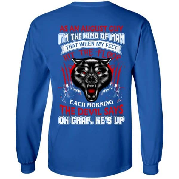As An August Guy I'm The Kind Of Man That When My Feet Hit The Floor T-Shirts, Hoodie, Tank Apparel 10