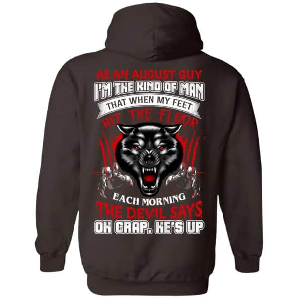 As An August Guy I'm The Kind Of Man That When My Feet Hit The Floor T-Shirts, Hoodie, Tank Apparel 13