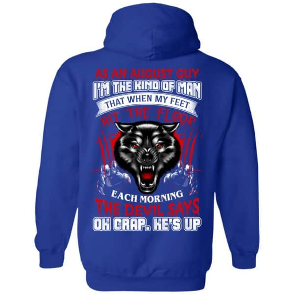 As An August Guy I'm The Kind Of Man That When My Feet Hit The Floor T-Shirts, Hoodie, Tank Apparel 14