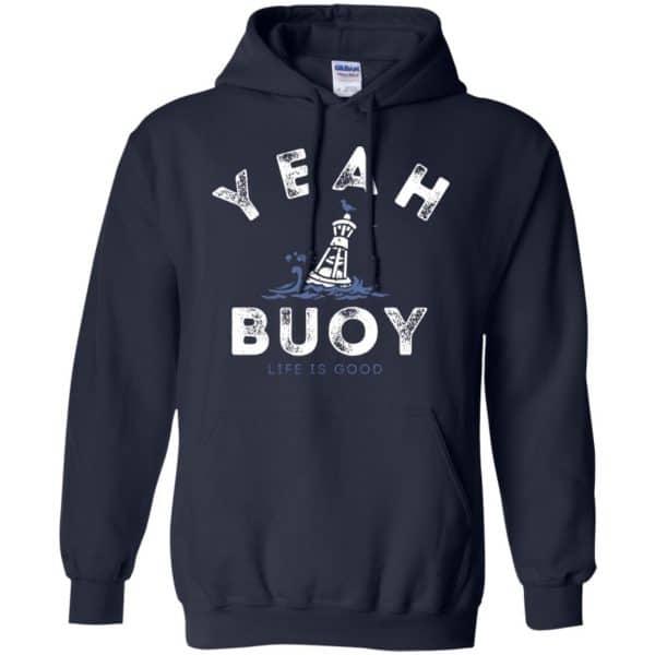 Yeah Buoy Life is Good T-Shirts, Hoodie, Tank Apparel 8