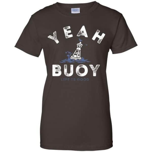 Yeah Buoy Life is Good T-Shirts, Hoodie, Tank Apparel 12