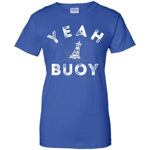 Yeah Buoy Life is Good T-Shirts, Hoodie, Tank Apparel 14