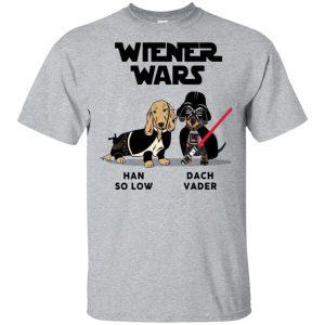 Dachshund Star Wars Shirts Wiener Wars Han So Low Dach Vader T-Shirts, Hoodie, Tank Apparel