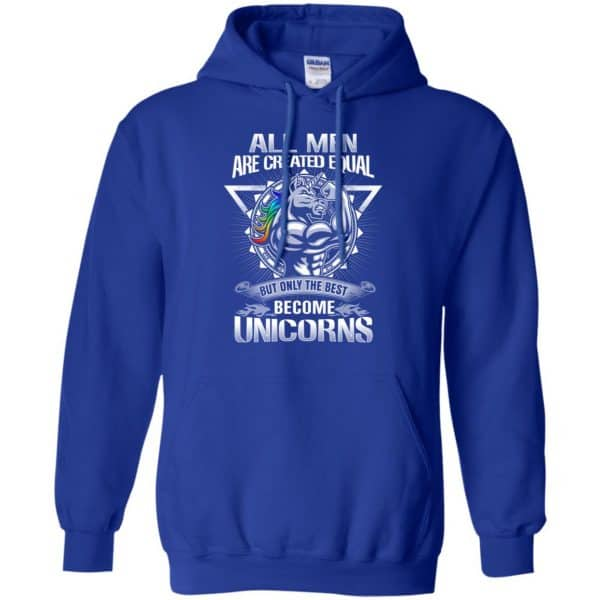 All Men Created Equal But Only The Best Become Unicorns T-Shirts, Hoodie, Tank Apparel 12