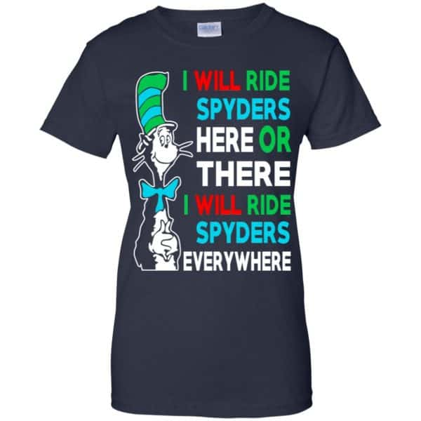 I Will Ride Spyders Here Or There I Will Ride Spyders Everywhere T-Shirts, Hoodie, Tank Apparel 13