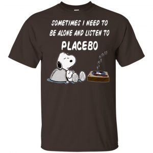 Snoopy: Sometimes I Need To Be Alone And Listen To Placebo T-Shirts, Hoodie, Tank Apparel