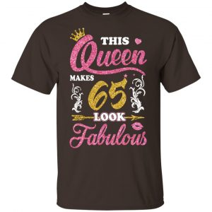This Queen Makes 65 Look Fabulous 65th Birthday T-Shirts. Hoodie, Tank Apparel