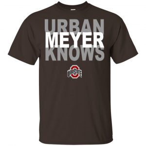 Ohio State Buckeyes: Urban Meyer Knows T-Shirts, Hoodie, Tank Apparel