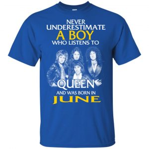 A Boy Who Listens To Queen And Was Born In June T-Shirts, Hoodie, Tank