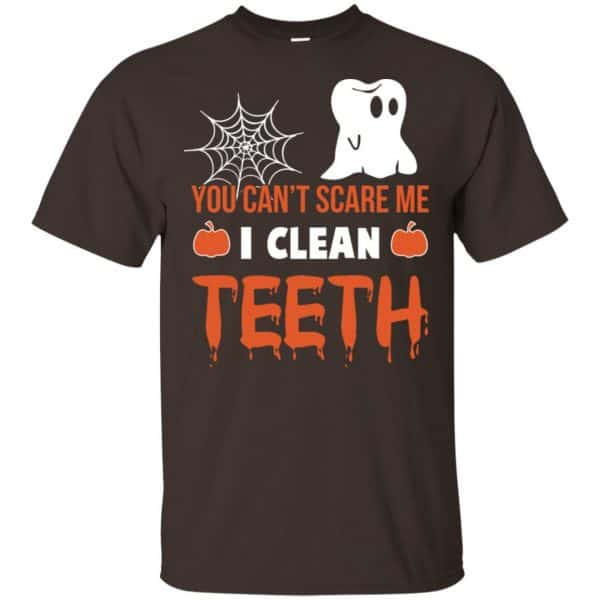 You Can't Scare Me I Clean Teeth Dentist Halloween T-Shirts, Hoodie, Tank Apparel 4