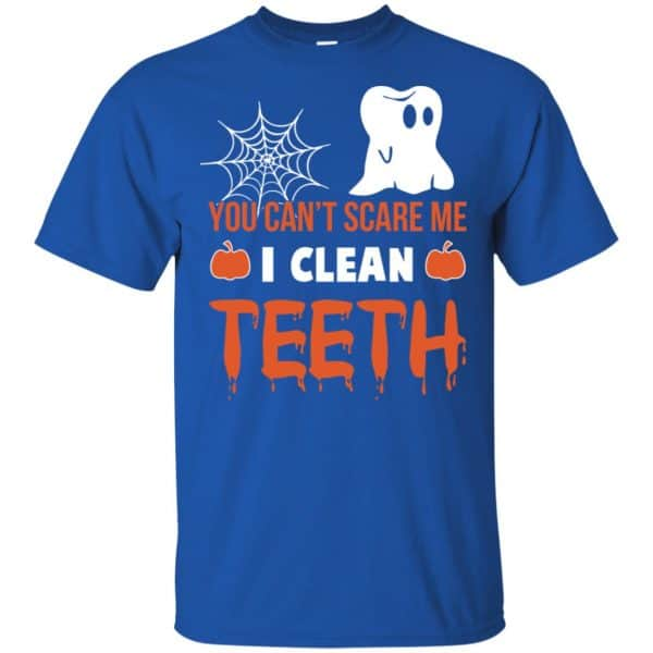 You Can't Scare Me I Clean Teeth Dentist Halloween T-Shirts, Hoodie, Tank Apparel 5