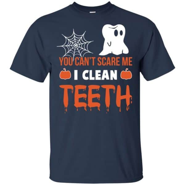 You Can't Scare Me I Clean Teeth Dentist Halloween T-Shirts, Hoodie, Tank Apparel 6