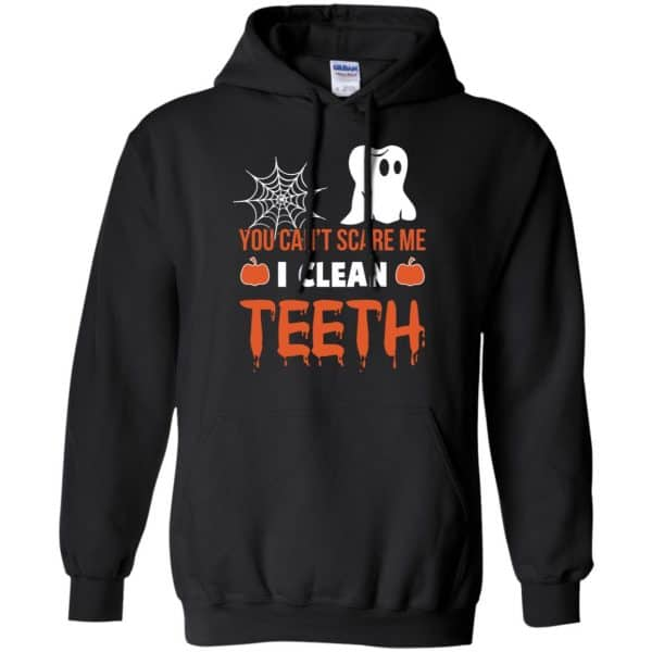 You Can't Scare Me I Clean Teeth Dentist Halloween T-Shirts, Hoodie, Tank Apparel 7