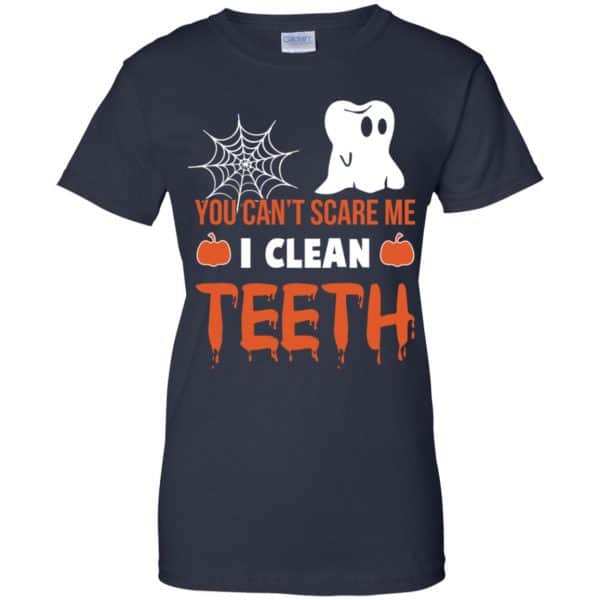 You Can't Scare Me I Clean Teeth Dentist Halloween T-Shirts, Hoodie, Tank Apparel 13