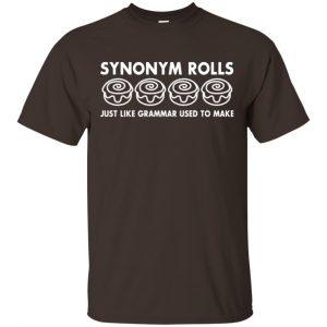 Synonym Rolls Just Like Grammar Used To Make T-Shirts, Hoodie, Tank
