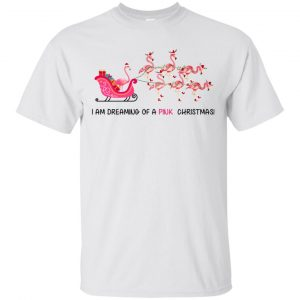 Flamingo I Am Dreaming Of A Pink Christmas T-Shirts, Hoodie, Tank