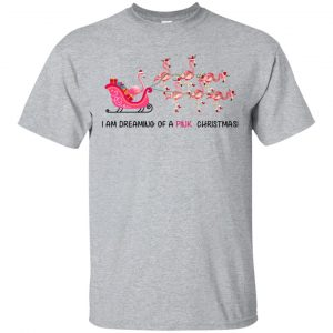 I Am Dreaming Of A Pink Christmas T-Shirts, Hoodie, Tank